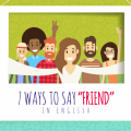 7 Ways to Say Friend
