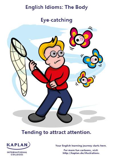 eye catching idioms