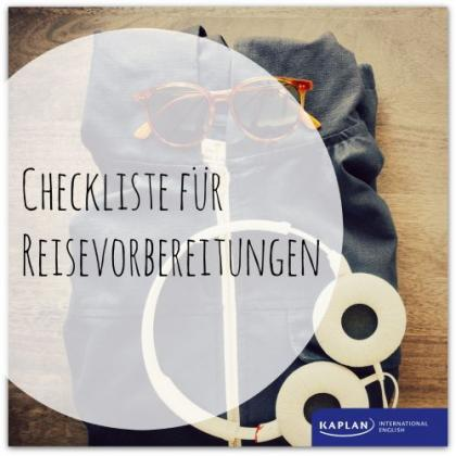 Checkliste für Reisevorbereitungen - Kaplan International