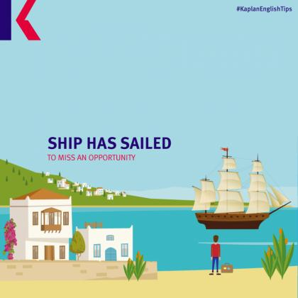 travel idioms – ship has sailed