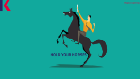 hold your horses idiom